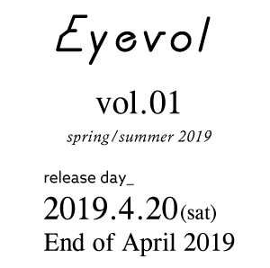 Eyevol vol.01 spring/summer 2019 release day_ 2019.4.20